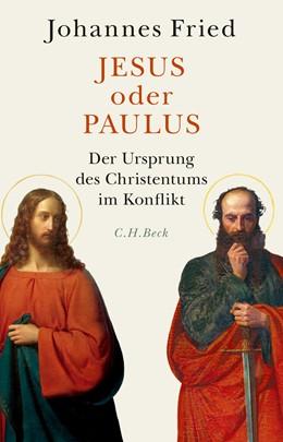 Abbildung von Fried | Jesus oder Paulus | 1. Auflage | 2021 | beck-shop.de