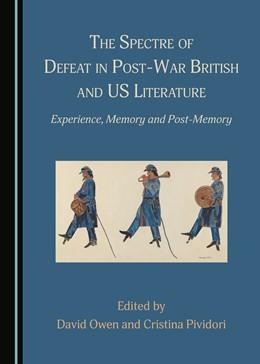 Abbildung von Owen / Pividori | The Spectre of Defeat in Post-War British and US Literature | 1. Auflage | 2021 | beck-shop.de