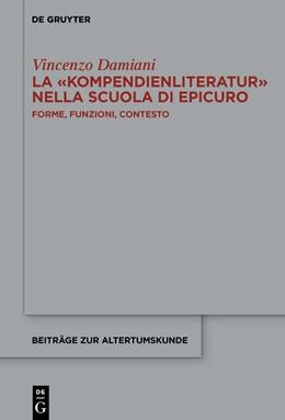 Abbildung von Damiani | La ›Kompendienliteratur‹ nella scuola di Epicuro | 1. Auflage | 2021 | beck-shop.de