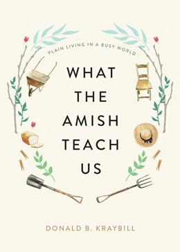 Abbildung von Kraybill | What the Amish Teach Us | 1. Auflage | 2021 | beck-shop.de