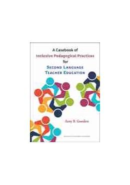 Abbildung von A Casebook of Inclusive Pedagogical Practices for Second Language Teacher Education | 1. Auflage | 2021 | beck-shop.de