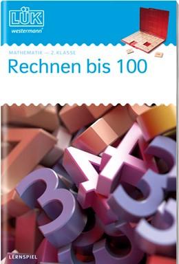 Abbildung von Haferkamp / Vogel   LÜK - Rechnen bis 100. 2. Klasse - Mathematik: Rechnen bis 100 (Überarbeitung)   1. Auflage   2021   beck-shop.de