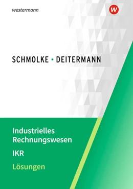 Abbildung von Deitermann / Flader   Industrielles Rechnungswesen - IKR. Lösungen   50. Auflage   2021   beck-shop.de