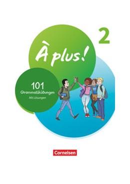 Abbildung von À plus ! 1. und 2. Fremdsprache. Band 2 - 101 Grammatikübungen | 1. Auflage | 2021 | beck-shop.de
