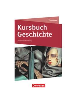 Abbildung von Kursbuch Geschichte Gesamtband. Baden-Württemberg - Schülerbuch | 1. Auflage | 2021 | beck-shop.de
