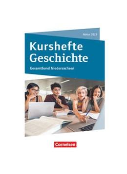 Abbildung von Kurshefte Geschichte. Abitur Niedersachsen 2023 - Kompendium - Schülerbuch   1. Auflage   2021   beck-shop.de