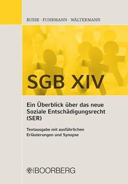 Abbildung von Busse / Fuhrmann | SGB XIV - Ein Überblick über das neue Soziale Entschädigungsrecht (SER) | 1. Auflage | 2021 | beck-shop.de