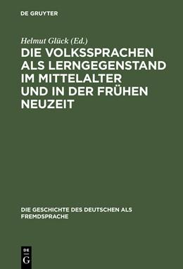 Abbildung von Glück   Die Volkssprachen als Lerngegenstand im Mittelalter und in der frühen Neuzeit   Reprint 2013   2002   Akten des Bamberger Symposions...   3