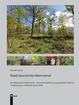 Abbildung von Denner   Wald.Geschichte.Weinviertel   1. Auflage   2020   beck-shop.de