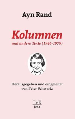 Abbildung von Rand / Schwartz | Kolumnen und andere Texte (1946-1979) | 1. Auflage | 2021 | beck-shop.de