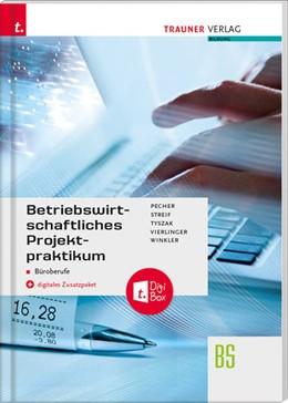 Abbildung von Pecher / Streif | Betriebswirtschaftliches Projektpraktikum für Büroberufe + digitales Zusatzpaket | 2. Auflage | 2021 | beck-shop.de