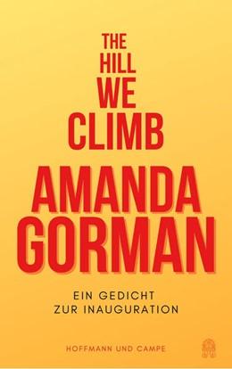Abbildung von Gorman   The Hill We Climb - Den Hügel hinauf   1. Auflage   2021   beck-shop.de
