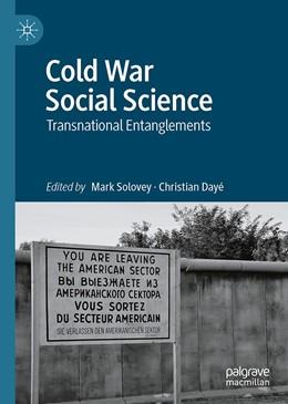 Abbildung von Solovey / Dayé | Cold War Social Science | 1. Auflage | 2021 | beck-shop.de