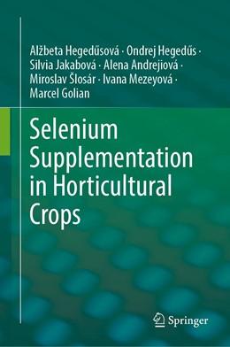 Abbildung von Hegedusová / Hegedus | Selenium Supplementation in Horticultural Crops | 1. Auflage | 2021 | beck-shop.de