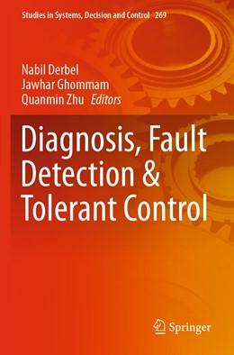 Abbildung von Derbel / Ghommam | Diagnosis, Fault Detection & Tolerant Control | 1. Auflage | 2021 | 269 | beck-shop.de