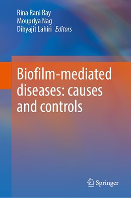 Abbildung von Ray / Nag | Biofilm-Mediated Diseases: Causes and Controls | 1. Auflage | 2021 | beck-shop.de