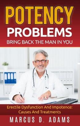 Abbildung von Adams | Potency Problems: Bring Back The Man In You | 1. Auflage | 2021 | beck-shop.de
