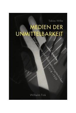 Abbildung von Wilke | Medien der Unmittelbarkeit | 2010 | 2010 | Dingkonzepte und Wahrnehmungst...