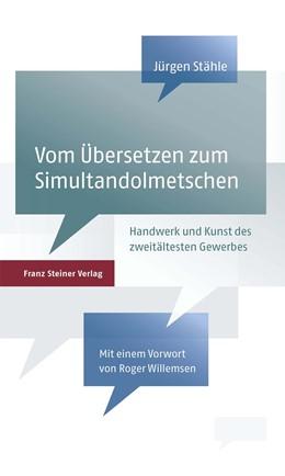 Abbildung von Stähle   Vom Übersetzen zum Simultandolmetschen   2009   Handwerk und Kunst des zweitäl...