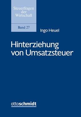 Abbildung von Heuel | Hinterziehung von Umsatzsteuer | 1. Auflage | 2021 | 27 | beck-shop.de