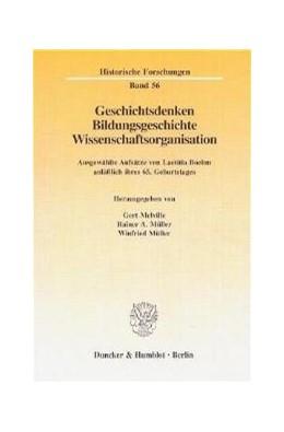 Abbildung von Melville / Müller   Geschichtsdenken, Bildungsgeschichte, Wissenschaftsorganisation.   1996
