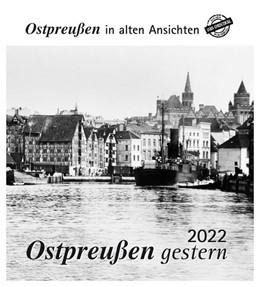 Abbildung von Ostpreußen gestern 2022 | 1. Auflage | 2021 | beck-shop.de