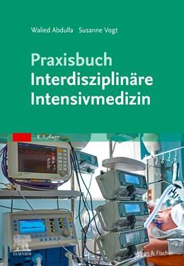 Abbildung von Abdulla / Vogt | Praxisbuch Interdisziplinäre Intensivmedizin | 4. Auflage | 2021 | beck-shop.de