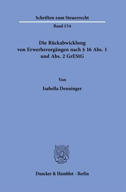 Abbildung von Denninger | Die Rückabwicklung von Erwerbsvorgängen nach § 16 Abs. 1 und Abs. 2 GrEStG. | 1. Auflage | 2021 | beck-shop.de
