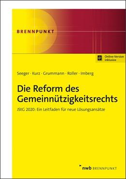 Abbildung von Seeger / Kurz | Die Reform des Gemeinnützigkeitsrechts | 1. Auflage | 2021 | beck-shop.de