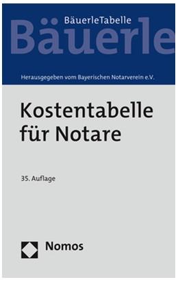 Abbildung von Bayerischer Notarverein e. V. (Hrsg.)   Kostentabelle für Notare   35. Auflage   2021   beck-shop.de