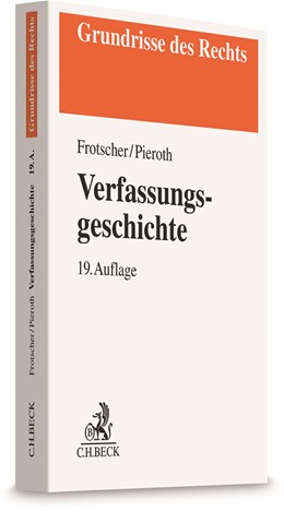 Abbildung von Frotscher / Pieroth | Verfassungsgeschichte | 19. Auflage | 2021 | beck-shop.de