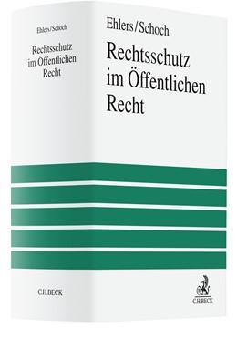 Abbildung von Ehlers / Schoch | Rechtsschutz im Öffentlichen Recht | 1. Auflage | 2021 | beck-shop.de