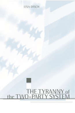 Abbildung von Disch | The Tyranny of the Two-Party System | 2002