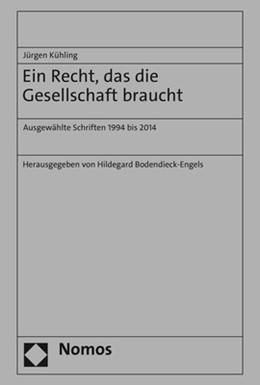 Abbildung von Kühling / Bodendieck-Engels | Ein Recht, das die Gesellschaft braucht | 1. Auflage | 2021 | beck-shop.de