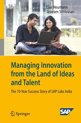 Abbildung von Neumann / Srinivasan | Managing Innovation from the Land of Ideas and Talent | 2009 | The 10-Year Story of SAP Labs ...