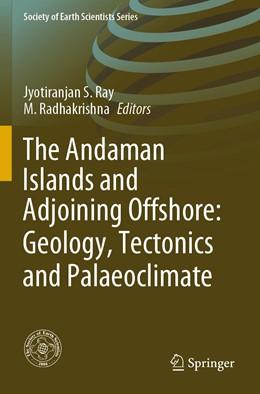 Abbildung von Ray / Radhakrishna | The Andaman Islands and Adjoining Offshore: Geology, Tectonics and Palaeoclimate | 1. Auflage | 2021 | beck-shop.de