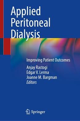 Abbildung von Rastogi / Lerma   Applied Peritoneal Dialysis   1. Auflage   2021   beck-shop.de