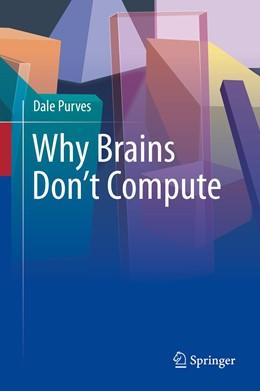 Abbildung von Purves | Why Brains Don't Compute | 1. Auflage | 2021 | beck-shop.de