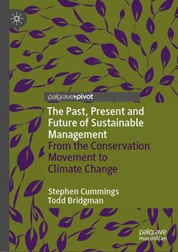 Abbildung von Cummings / Bridgman | The Past, Present and Future of Sustainable Management | 1. Auflage | 2021 | beck-shop.de