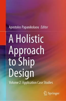 Abbildung von Papanikolaou   A Holistic Approach to Ship Design   1. Auflage   2021   beck-shop.de