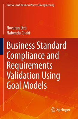 Abbildung von Deb / Chaki | Business Standard Compliance and Requirements Validation Using Goal Models | 1. Auflage | 2021 | beck-shop.de