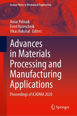 Abbildung von Patnaik / Kozeschnik | Advances in Materials Processing and Manufacturing Applications | 1. Auflage | 2021 | beck-shop.de