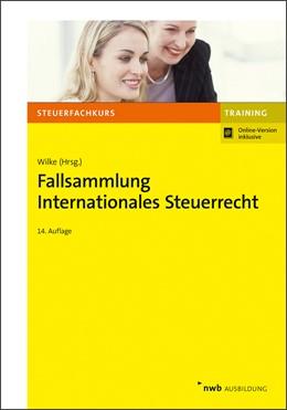 Abbildung von Wilke | Fallsammlung Internationales Steuerrecht | 14. Auflage | 2021 | beck-shop.de
