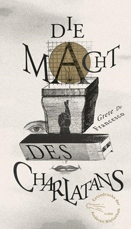 Abbildung von de Francesco | Die Macht des Charlatans | 1. Auflage | 2021 | beck-shop.de