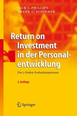 Abbildung von Phillips / Schirmer | Return on Investment in der Personalentwicklung | 2., aktual. u. erw. Aufl. | 2008