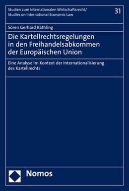 Abbildung von Räthling | Die Kartellrechtsregelungen in den Freihandelsabkommen der Europäischen Union | 1. Auflage | 2021 | beck-shop.de