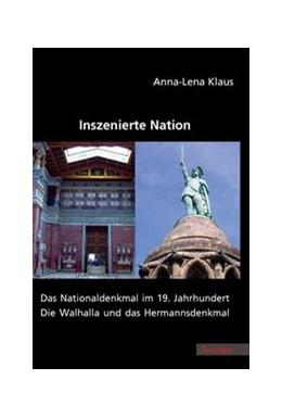 Abbildung von Klaus | Inszenierte Nation | 2008 | Das Nationaldenkmal im 19. Jah...