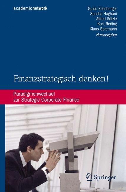 Abbildung von Eilenberger / Haghani / Kötzle / Reding / Spremann | Finanzstrategisch denken! | 2007