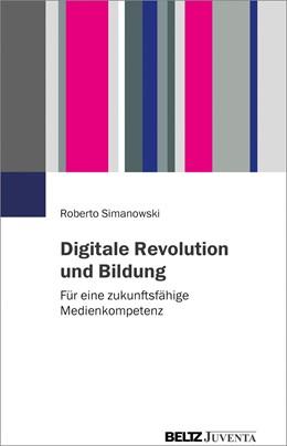 Abbildung von Simanowski   Digitale Revolution und Bildung   1. Auflage   2021   beck-shop.de