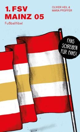 Abbildung von Heil / Pfeiffer | 1. FSV Mainz 05 | 1. Auflage | 2021 | beck-shop.de